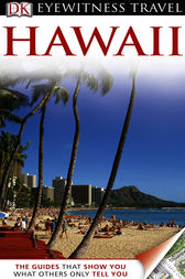 DK Eyewitness Travel Guide: Hawaii by Bonnie Friedman