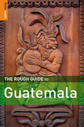 The Rough Guide to Guatemala by Iain Stewart