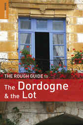 The Rough Guide to Dordogne & the Lot by Jan Dodd
