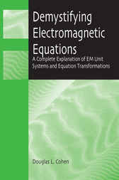 Demystifying Electromagnetic Equations by Douglas L. Cohen