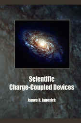 Scientific Charge-Coupled Devices by James R. Janesick