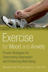 Exercise for Mood and Anxiety by Michael Ph.D. Otto