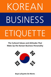 Korean Business Etiquette by Boye Lafayette De Mente