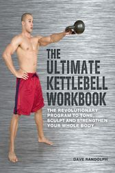 The Ultimate Kettlebells Workbook by Dave Randolph