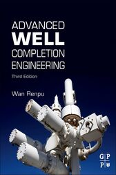 Advanced Well Completion Engineering by Wan Renpu