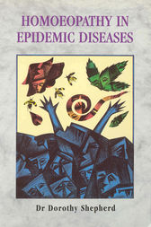 Homoeopathy In Epidemic Diseases by Dorothy Shepherd