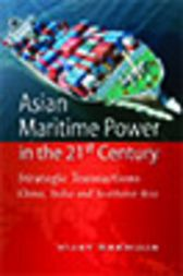 Asian Maritime Power in the 21st Century by Vijay Sakhuja