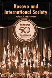 Kosovo and International Society by Alex J. Bellamy