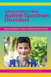 Gifted Children With Autism Spectrum Disorders by Kristen Stephens
