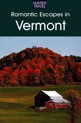 Romantic Escapes in Vermont by Robert Foulke