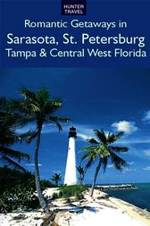 Romantic Getaways: Sarasota, St. Petersburg, Tampa & Central West Florida by Janet Groene