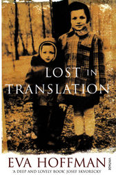eva hoffman lost in translation essay Eva hoffman tells an outstanding story of her family's move from poland to america in the late 1950s when eva was a young 13 years old lost in translation portrays.