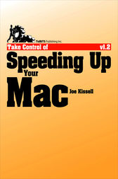 Take Control of Speeding Up Your Mac by Joe Kissell