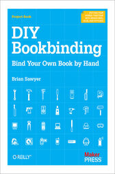 DIY Bookbinding by Brian Sawyer