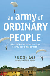 An Army of Ordinary People by Felicity Dale