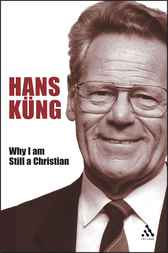 Why I am Still a Christian by Hans Küng