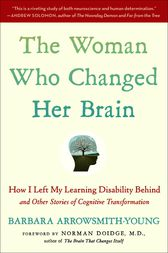 The Woman Who Changed Her Brain by Barbara Arrowsmith-Young