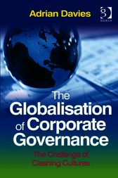 The Globalisation of Corporate Governance by Adrian Davies