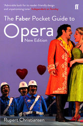 The Faber Pocket Guide to Opera by Rupert Christiansen