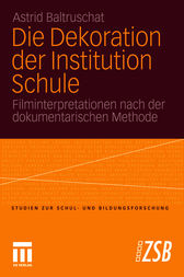 Die Dekoration der Institution Schule by Astrid Baltruschat