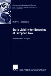 State Liability for Breaches of European Law by Prof. Dr. Hans Bernd Schäfer