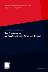 Performance in Professional Service Firms by Felix Schulze-Borges