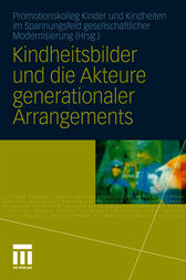 Kindheitsbilder und die Akteure generationaler Arrangements