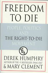 Freedom to Die by Derek Humphrey