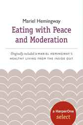 Eating with Peace and Moderation by Mariel Hemingway