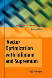 Vector Optimization with Infimum and Supremum by Andreas Lohne