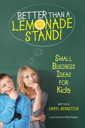 Better Than a Lemonade Stand by Daryl Bernstein