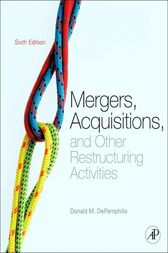 Mergers, Acquisitions, and Other Restructuring Activities by Donald DePamphilis