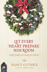 Let Every Heart Prepare Him Room by Nancy Guthrie