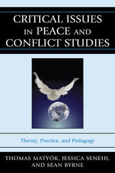 Critical Issues in Peace and Conflict Studies by Thomas Matyók