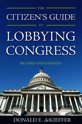 Citizen's Guide to Lobbying Congress by Donald deKieffer