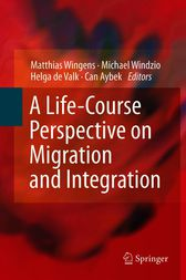 A Life-Course Perspective on Migration and Integration by Matthias Wingens