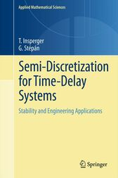 Semi-Discretization for Time-Delay Systems by Tamás Insperger