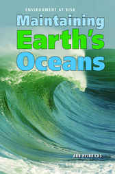 Maintaining Earth's Oceans by Ann Heinrichs