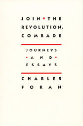 Join the Revolution, Comrade by Charles Foran