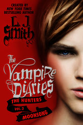 The Vampire Diaries: The Hunters: Moonsong by L. J. Smith