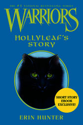 Warriors: Hollyleaf's Story by Erin Hunter