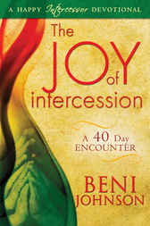 The Joy of Intercession by Beni Johnson