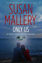 Only Us: A Fool's Gold Holiday by Susan Mallery