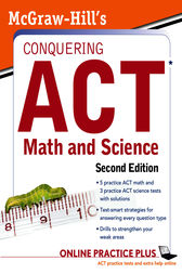 McGraw-Hill's Conquering the ACT Math and Science, 2nd Edition by Steven W. Dulan