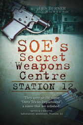 SOE's Secret Weapons Centre by Des Turner