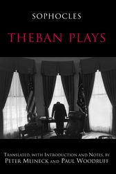 Theban Plays by Sophocles;  Paul Woodruff;  Peter Meineck