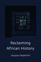 Reclaiming African History by Jacques Depelchin
