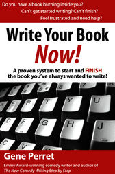 Write Your Book Now! by Gene Perret