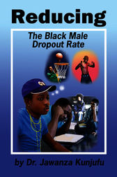 Reducing the Black Male Dropout Rate by Jawanza Kunjufu