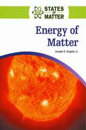 Energy of Matter by Joseph A Angelo